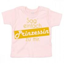 Kinder - Babyshirt Modell: Sag´ einfach Prinzessin zu mir
