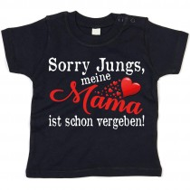 Kinder - Babyshirt Modell: Sorry Jungs meine Mama ist vergeben