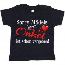 Kinder - Babyshirt Modell: Sorry Mädels mein Onkel ist vergeben