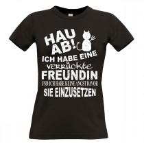 Damen T-Shirt Modell: Hau ab - Ich habe eine verrückte Freundin