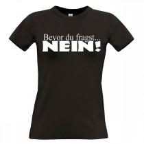 Damen T-Shirt Modell: Bevor du fragst...