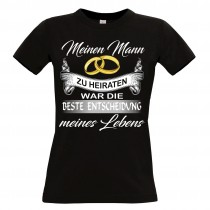 Damen T-Shirt Modell: Mein Mann - Die beste Entscheidung