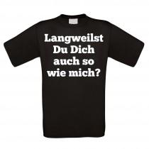 Herren T-Shirt Modell: Langweilst du dich auch so