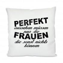 Kissen mit Motiv - Modell: Perfekt aussehen...