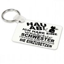 Alu-Schlüsselanhänger weiß - Modell: Hau ab - Ich habe eine verrückte Schwester