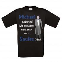 Shirt zum Junggesellenabschied schwarz - Nur zum Saufen hier - Bräutigam - individualisierbar