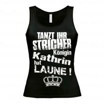 Damen Tank Top Modell: Tanzt ihr Stricher - Königin - individualisierbar