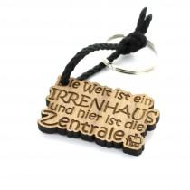 Gravur Schlüsselanhänger aus Holz Modell: Die Welt ist ein Irrenhaus