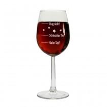 """Weinglas """"Guter Tag! - Schlechter Tag! - Frag nicht!"""""""