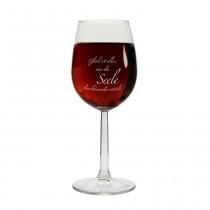 """Weinglas """"Glück ist alles, was die Seele durcheinander rüttelt."""""""