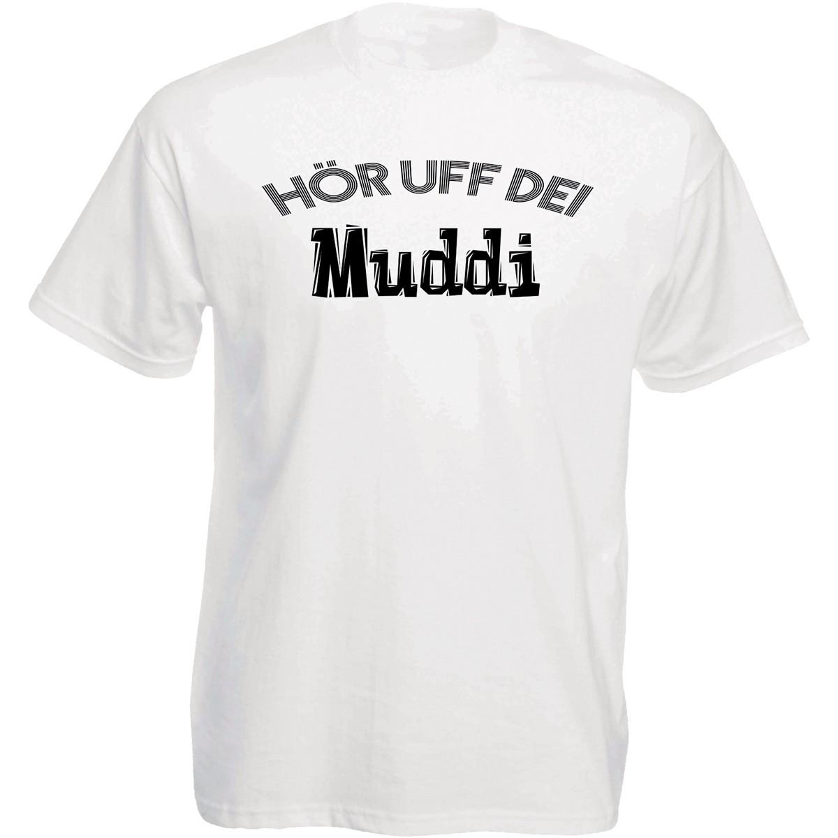 Funshirt weiß oder schwarz - Hör uff dei Muddi