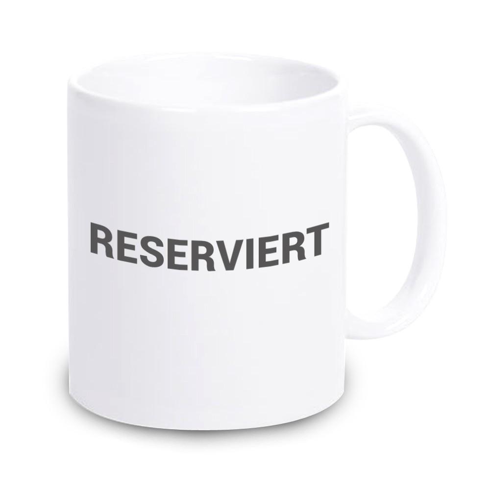 Tasse Reserviert