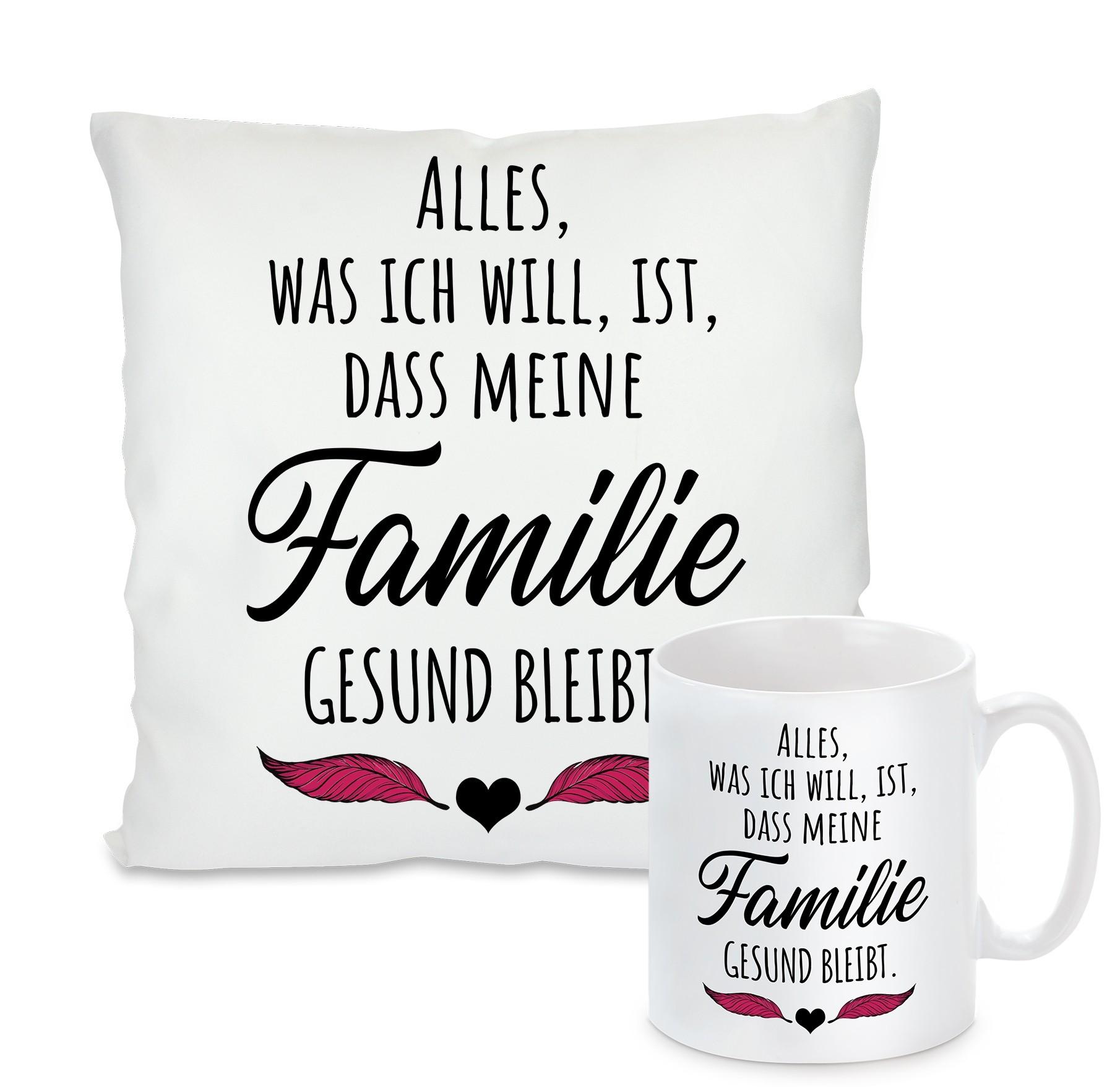 Kissen oder Tasse: Alles, was ich will, ist, dass meine Familie gesund bleibt.
