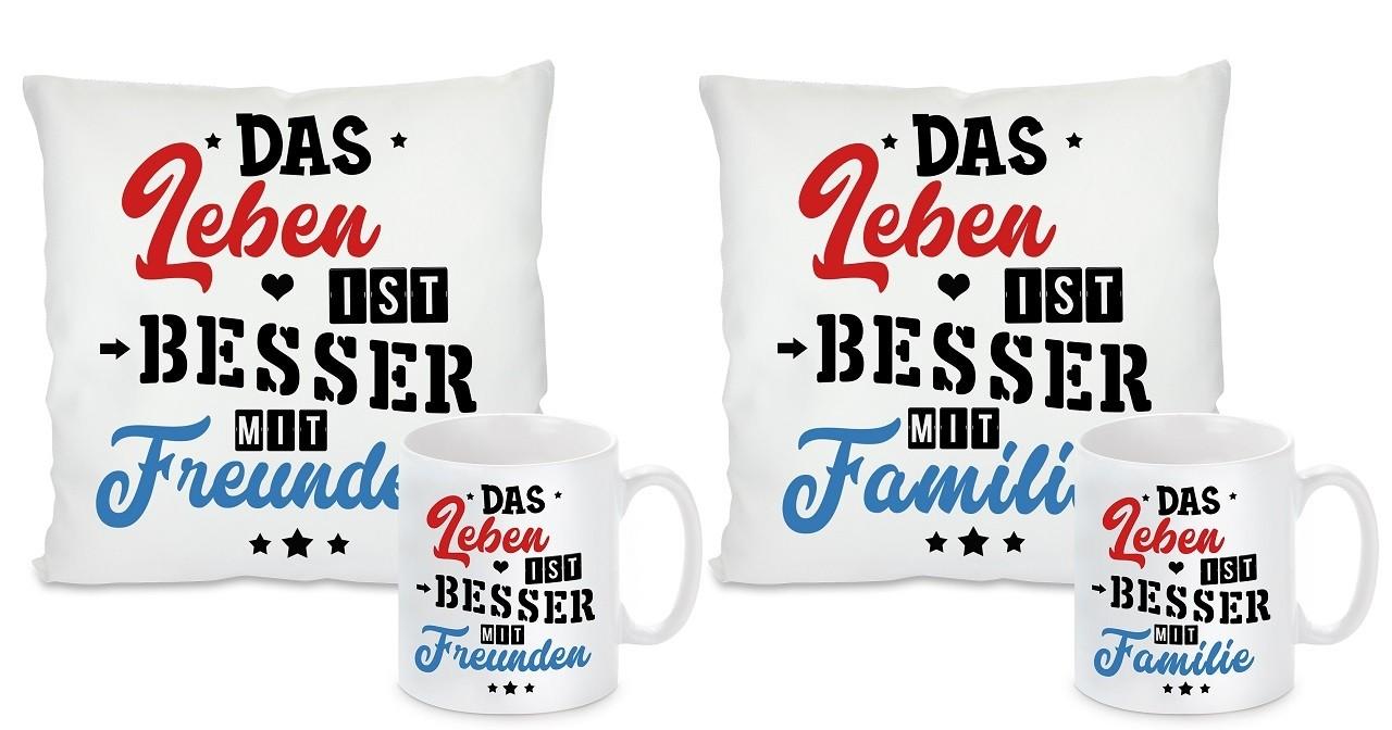 Kissen oder Tasse: Das Leben ist besser mit Familie / Freunden