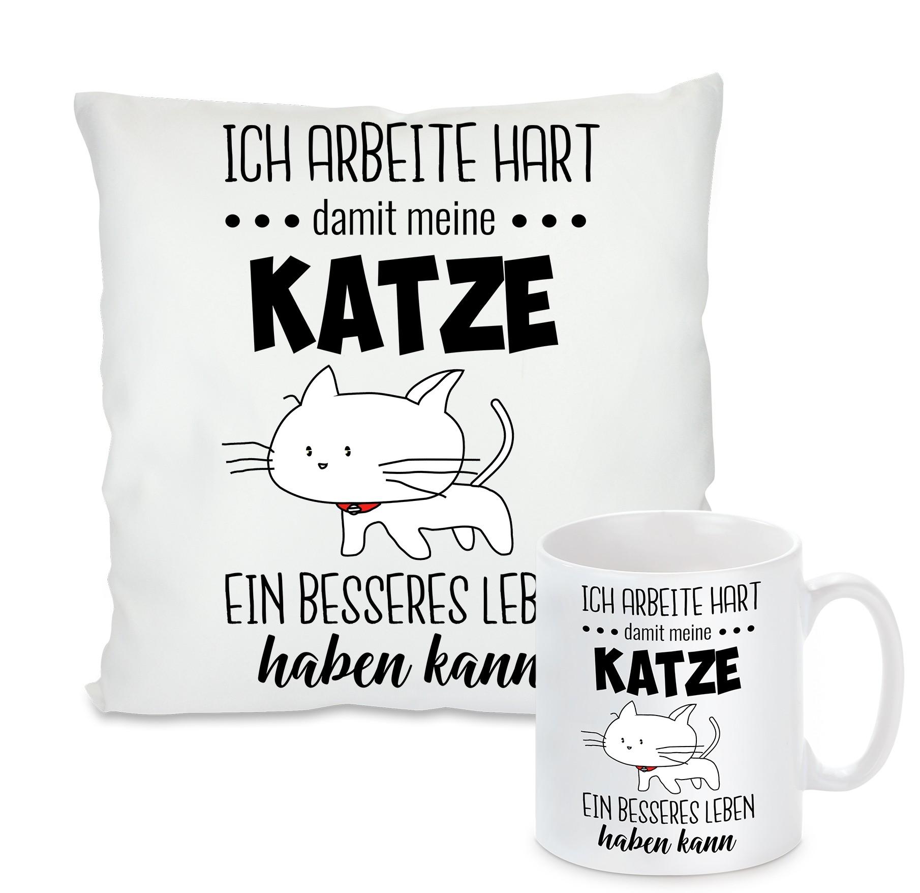 Kissen oder Tasse: Ich arbeite Hart, damit mein Katze/Hund ein besseres Leben haben kann