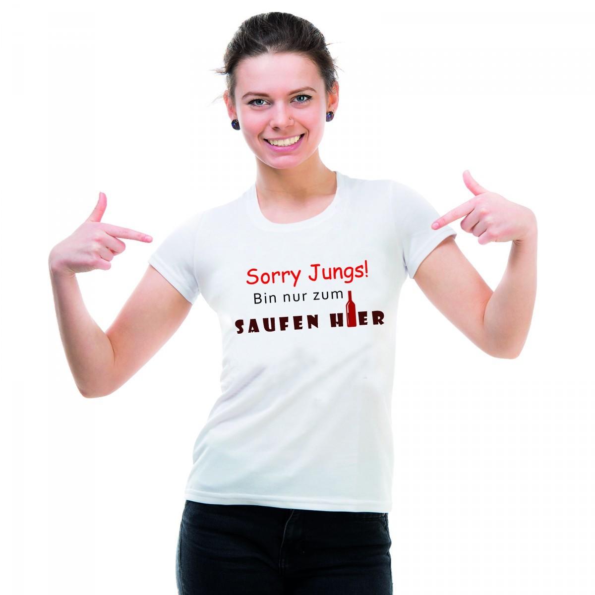 Funshirt weiß oder schwarz, als Tanktop oder Shirt - Sorry Jungs! Bin nur zum Saufen hier