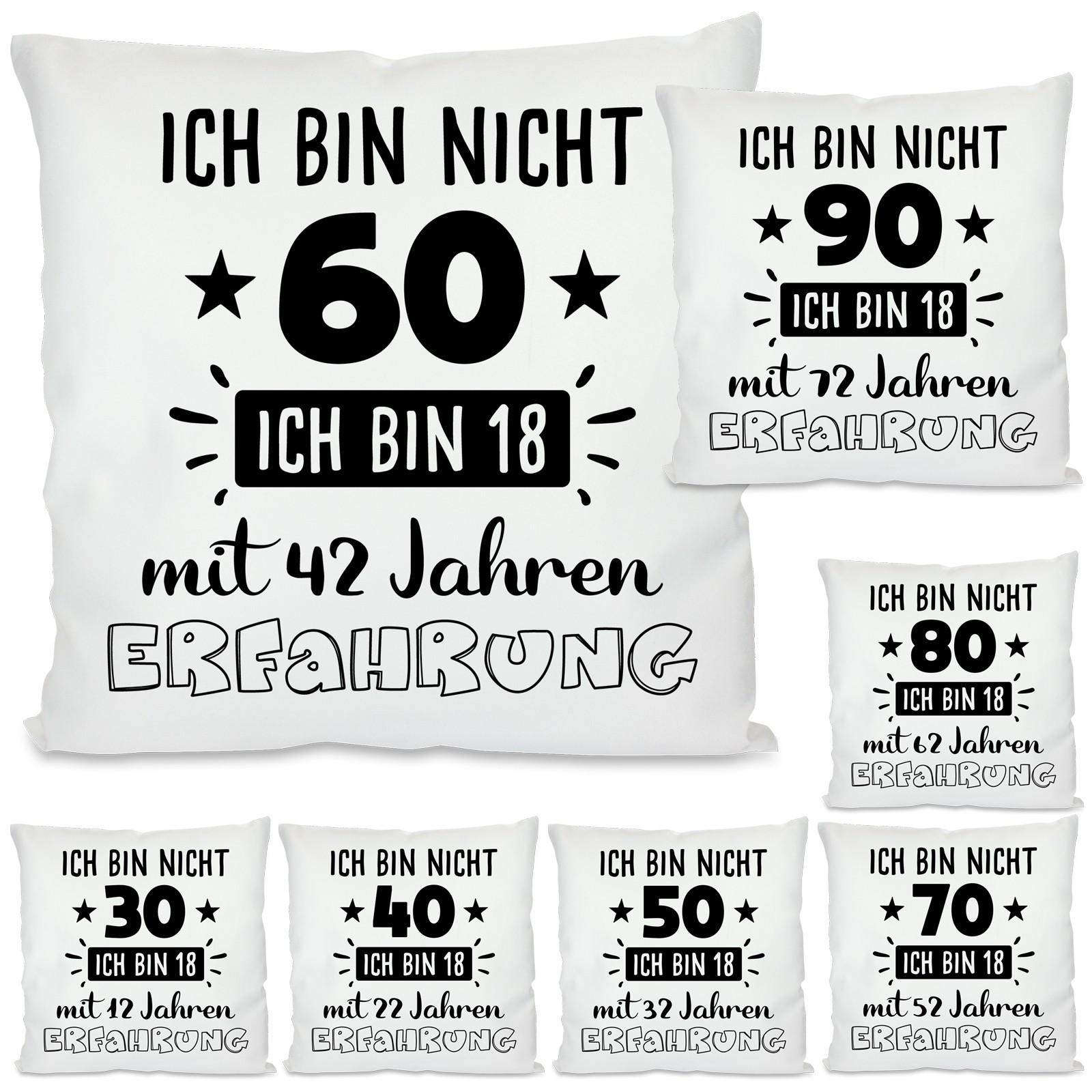Kissen: Ich bin nicht 30 / 40 / 50 / 60 / 70 / 80 / 90