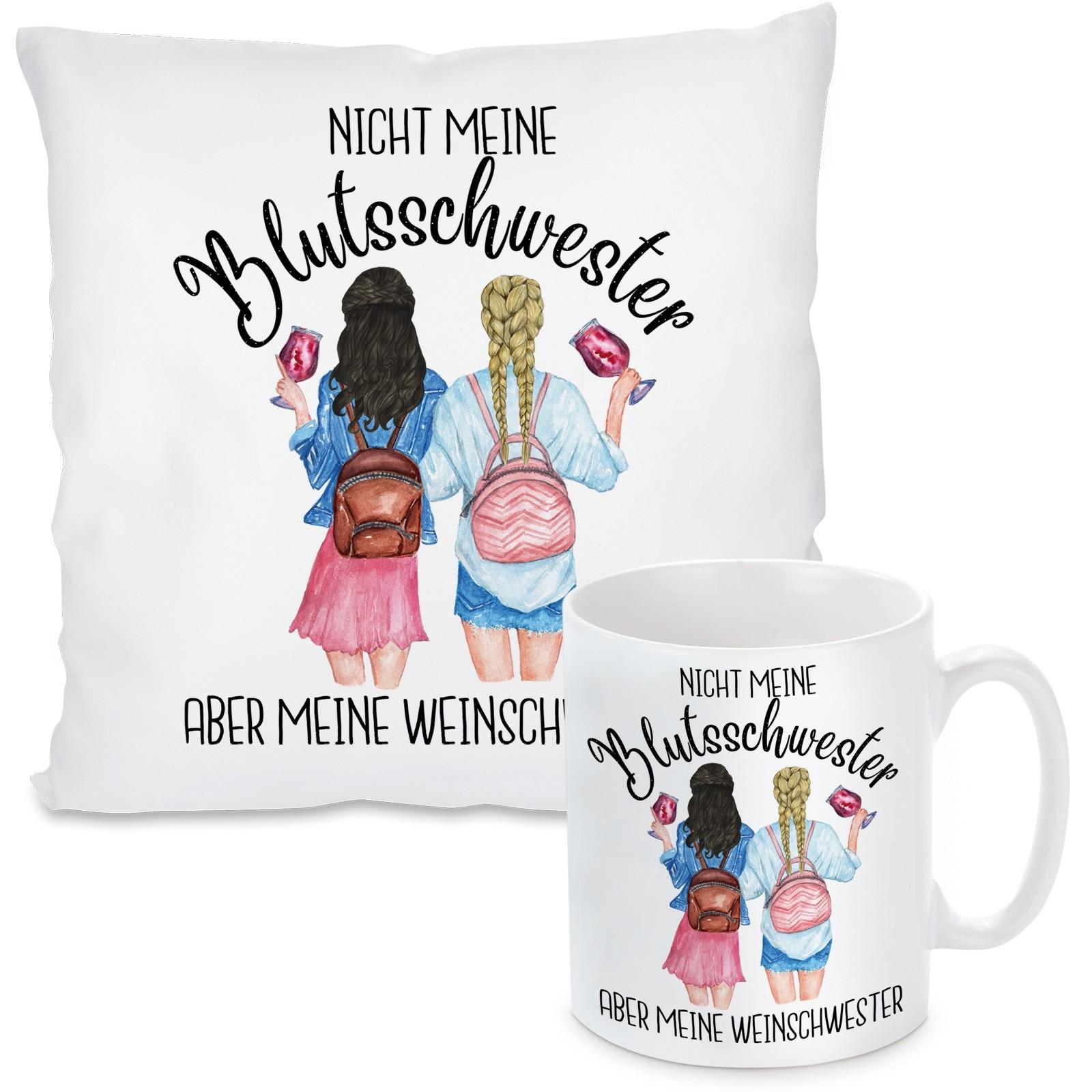 Kissen oder Tasse: Nicht meine Blutsschwester - Aber meine Weinschwester!