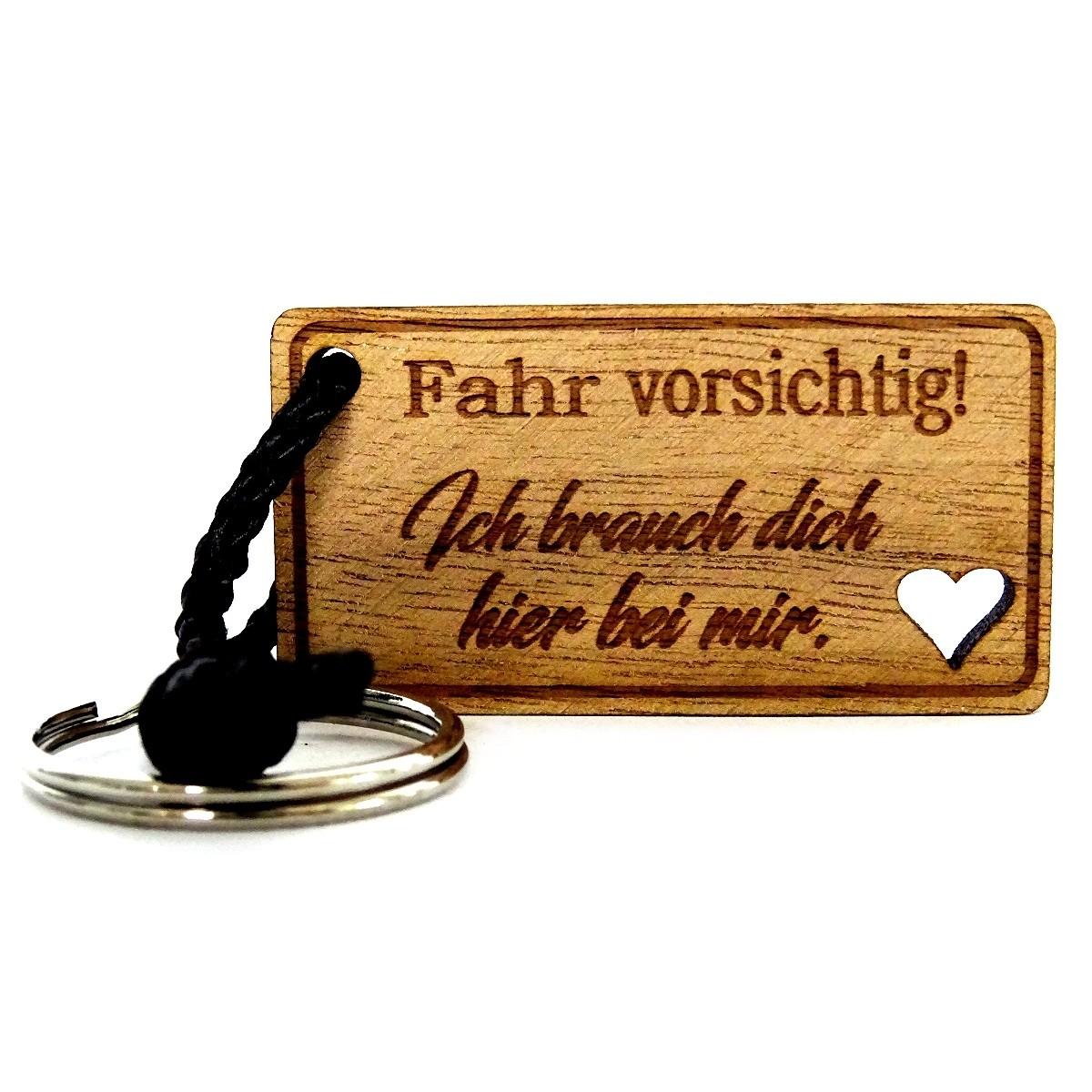 Nussbaum Holz Schlüsselanhänger mit Gravur Fahr vorsichtig Ich brauch dich hier bei mir