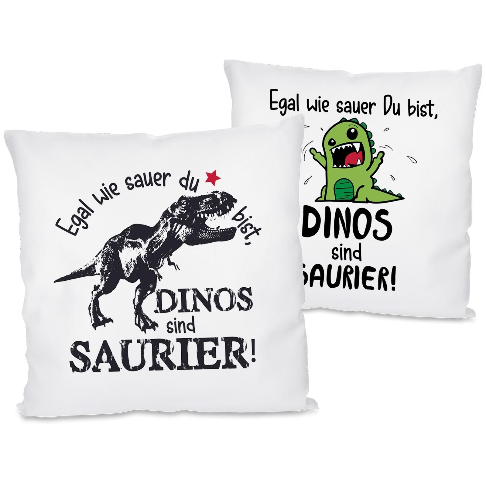 Kissen: Egal wie sauer Du bist, Dinos sind Saurier!