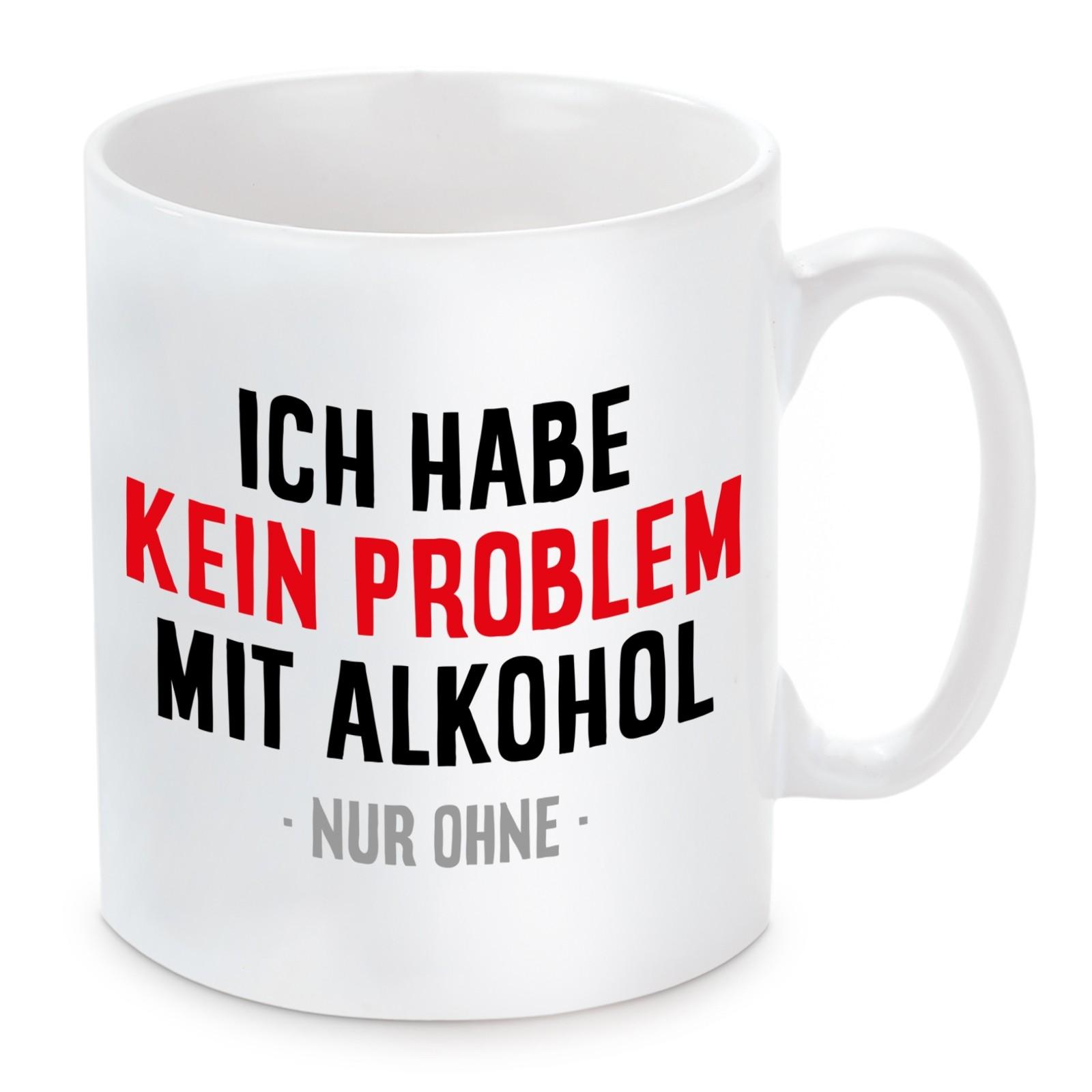 Tasse Modell: Ich habe kein Problem mit Alkohol - nur ohne