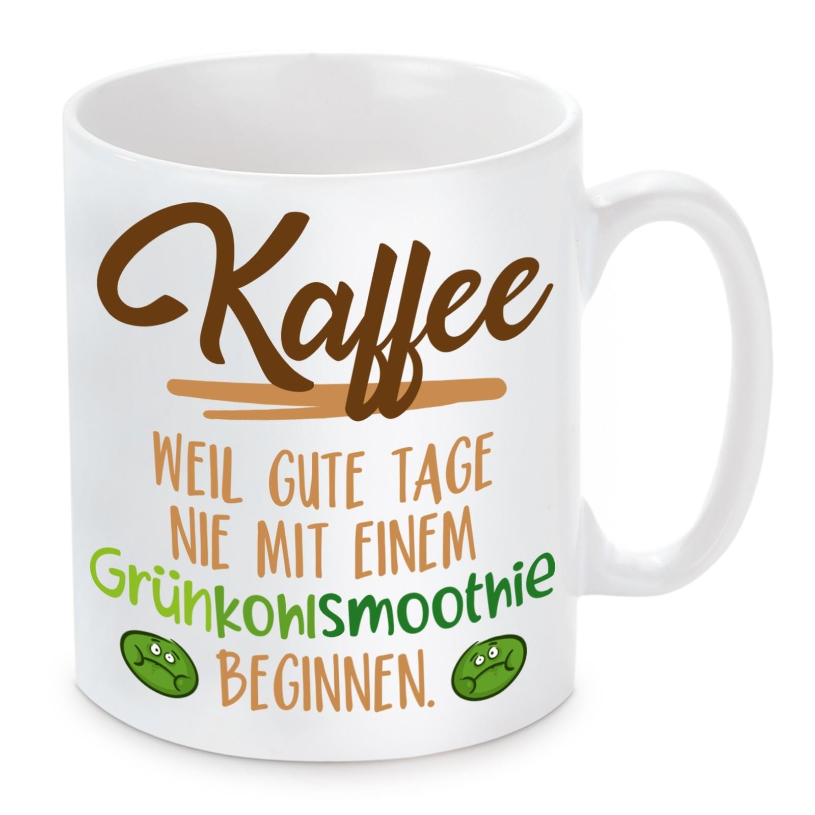 Tasse Modell: Kaffee - weil gute Tage nie mit einem Grünkohlsmoothie beginnen.