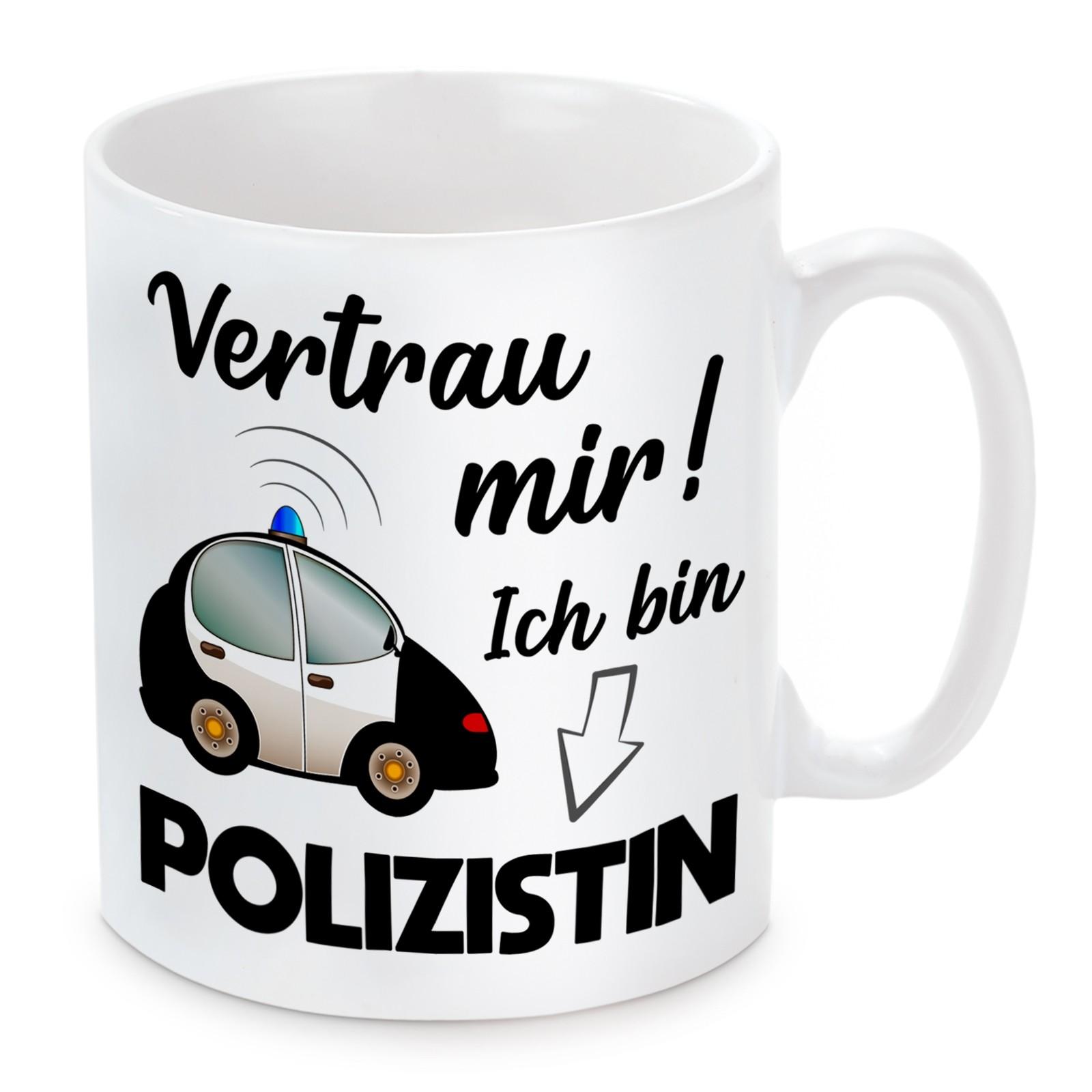 Tasse: Vertrau mir, ich bin Polizistin