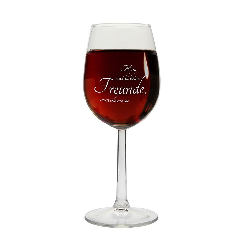 """Weinglas """"Man erwirbt keine Freunde, man erkennt sie."""""""