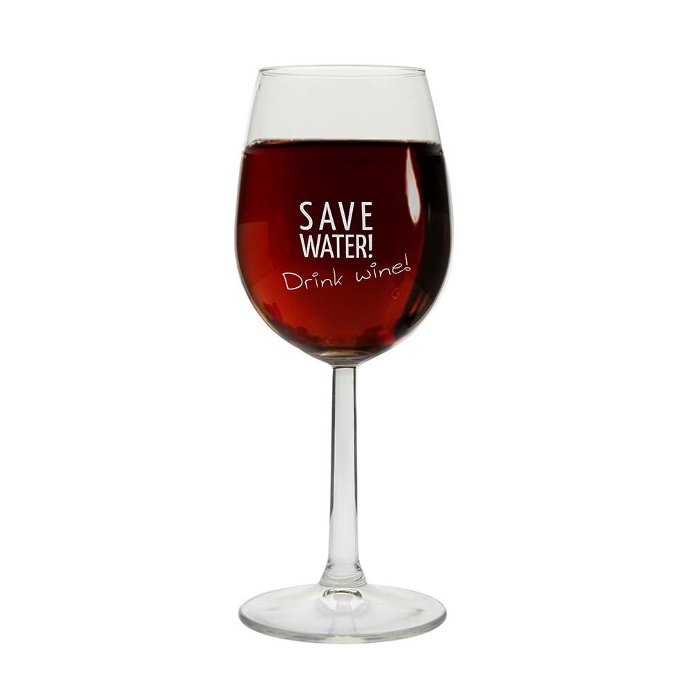 "Weinglas ""Save water! Drink wine!"""