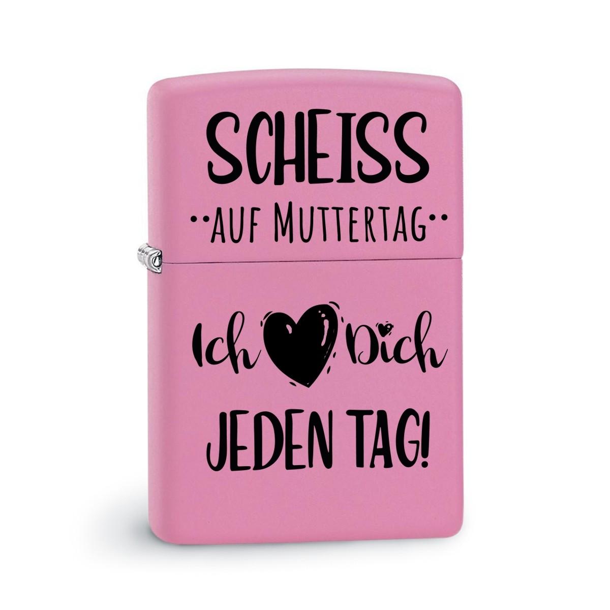 Original Zippo Benzinfeuerzeug: Scheiss auf Muttertag - Ich liebe Dich jeden Tag!