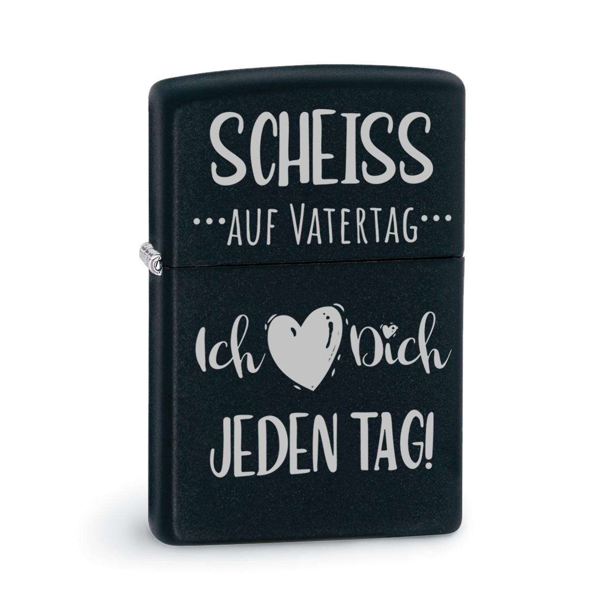 Original Zippo Benzinfeuerzeug: Scheiss auf Vatertag - Ich liebe Dich jeden Tag!