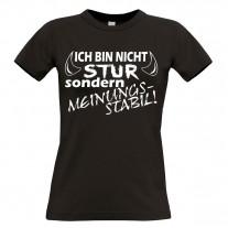 Damen T-Shirt Modell: Ich bin nicht stur