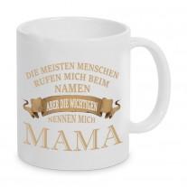 Tasse Modell: Die wichtigen nennen mich Mama