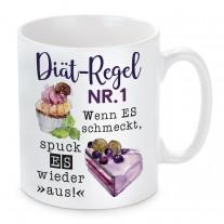 Tasse: Diät-Regel Nr. 1: Wenn es schmeckt, spuck es wieder aus! (Kuchen)
