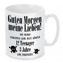 Tasse: Guten Morgen meine Lieben! ...