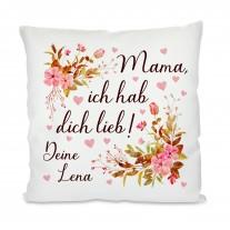 Kissen: Mama, ich hab dich lieb! (personalisierbar)