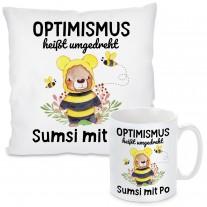 Kissen oder Tasse: Optimismus heißt umgedreht Sumsi mit Po!