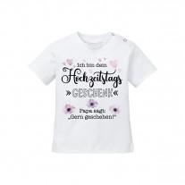 Babyshirt: Ich bin dein Hochzeitstagsgeschenk (Papa sagt...)