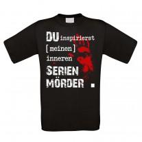 Funshirt oder Tanktop: Du inspirierst meinen inneren Serienmörder...