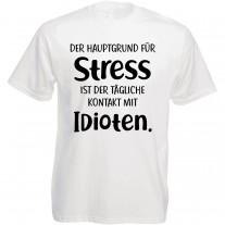 Funshirt oder Tanktop: Der Hauptgrund für Stress ist der tägliche Kontakt mit Idioten.