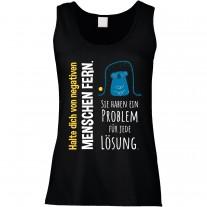 Funshirt oder Tanktop: Halte dich von negativen Menschen fern. Sie haben ein Problem für jede Lösung.