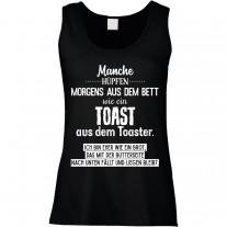 Funshirt weiß oder schwarz, als Tanktop oder Shirt - Manche hüpfen morgens aus dem Bett wie ein Toast....