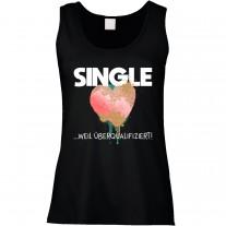 Funshirt oder Tanktop: Single weil überqualifiziert
