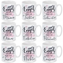 Tasse mit Motiv - Engel ohne Flügel nennt man Mama / Tochter / Oma / Enkelin / Tante / Nichte / Schwester / Cousine / Patentante.