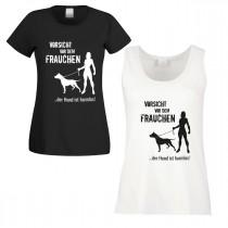 Funshirt weiß oder schwarz - als Tanktop, oder Shirt - Vorsicht vor dem Frauchen