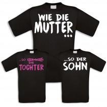 Familienshirts in schwarz für Mutter und Sohn oder Tochter - Wie die Mutter...