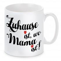 Tasse Modell: Zuhause ist, wo Mama ist!
