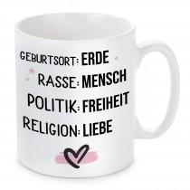 Tasse: Geburtsort : Erde /  Rasse :  Mensch / Politik : Freiheit / Religion : Liebe