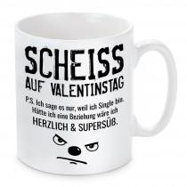 Tasse: Scheiss auf Valentinstag - P.S. Ich sage es nur, weil.....
