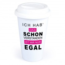 """Coffee-to-Go-Becher mit Motiv """"Ich hab schon verstanden..."""""""